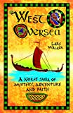 West Oversea: A Norse Saga of Mystery, Adventure and Faith