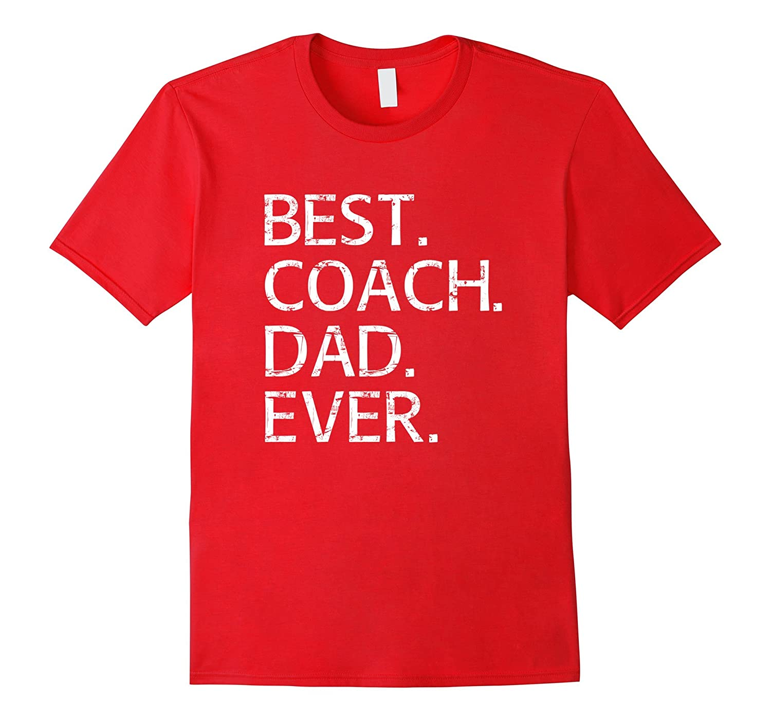 Best Coach Dad Shirt Sports Fathers Day Gift from Kids Wife-PL