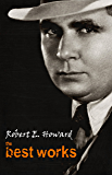 Robert E. Howard: The Best Works