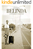 Belinda: A Novel Based On A True Story