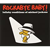 Rockabye Baby! Lullaby Renditions of Michael Jackson [Import anglais]