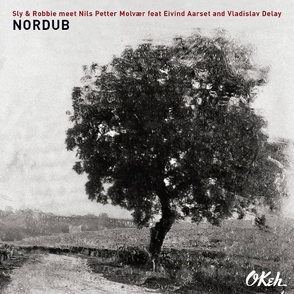 Nordub de Sly & Robbie + Nils Petter Molvaer + Eivind Aarset + ...