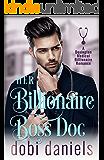 Her Billionaire Boss Doc: A best-friend's-sister medical billionaire romance (Dexington Medical Billionaire Romance…