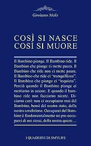 Così si nasce, così si muore (Italian Edition)