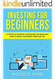 Investing for Beginners: 21 Tricks to Investing Your Money The Smart Way - How to Make Your Money Work For You