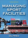 Managing Sport Facilities 3ed