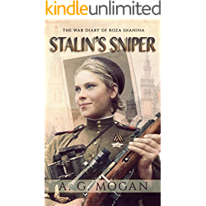 Stalin's Sniper: The War Diary of Roza Shanina ('The Fallen' Series Book 2)