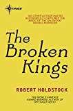 The Broken Kings: Book 3 of the Merlin Codex