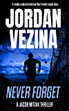 Never Forget: A Nazi Hunter Origin Story (A Jacob Mitzak Thriller Book 0)