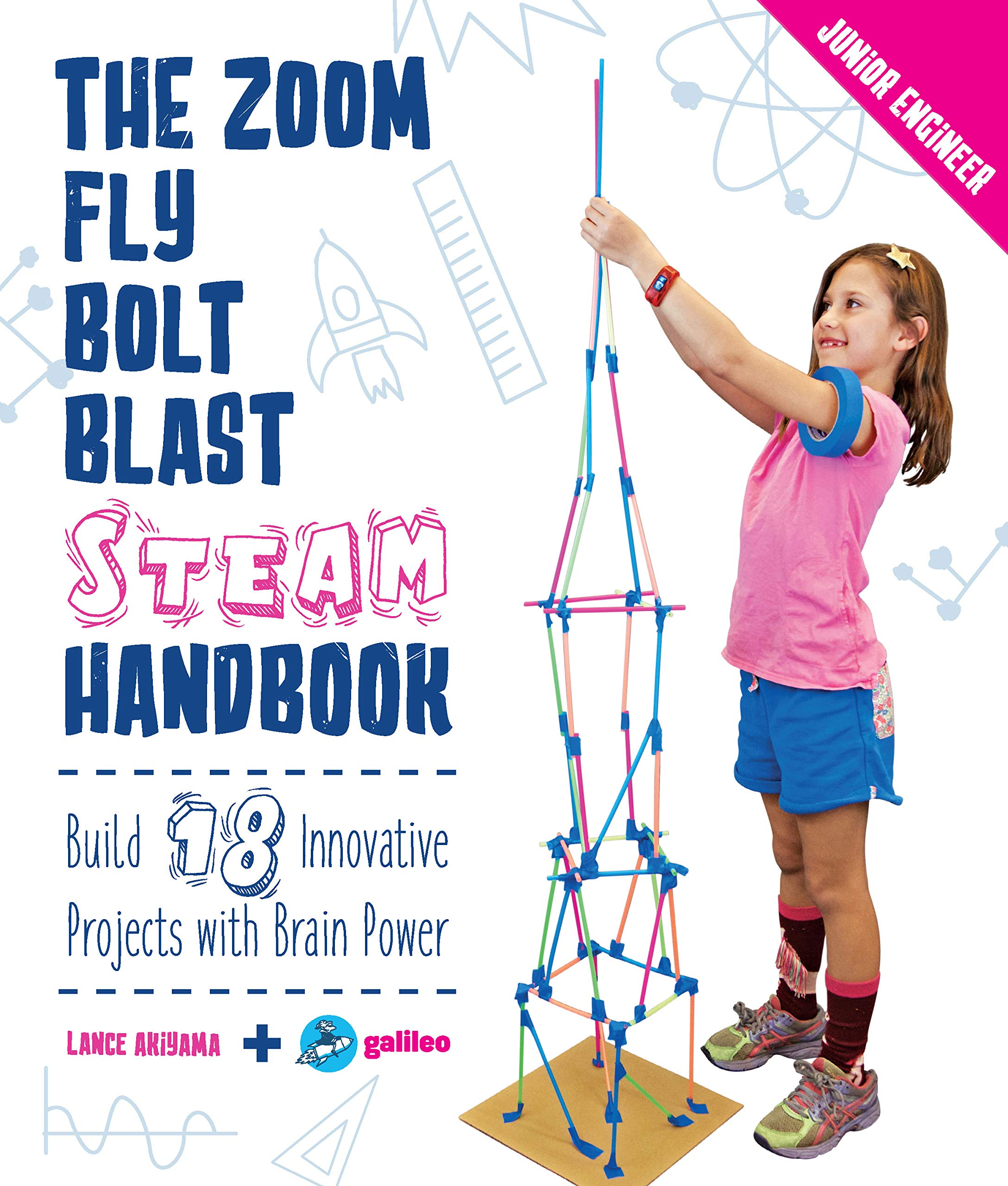 Download The Zoom, Fly, Bolt, Blast STEAM Handbook: Build 18 Innovative Projects with Brain Power (Junior Engineer) ebook