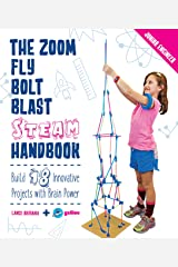 The Zoom, Fly, Bolt, Blast STEAM Handbook: Build 18 Innovative Projects with Brain Power (Junior Engineer) Paperback