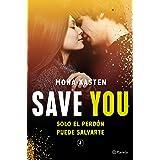 Save You (Serie Save 2) (Planeta Internacional) (Spanish Edition)