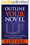 Outline Your Novel: The How To Guide for Structuring and Outlining Your Novel (Writer to Author Book 3) (English Edition)