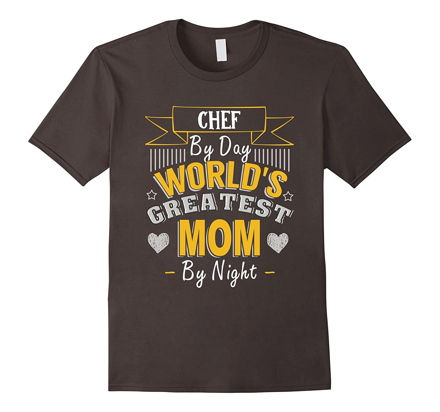 Chef By Day World's Greatest Mom By Night T Shirt
