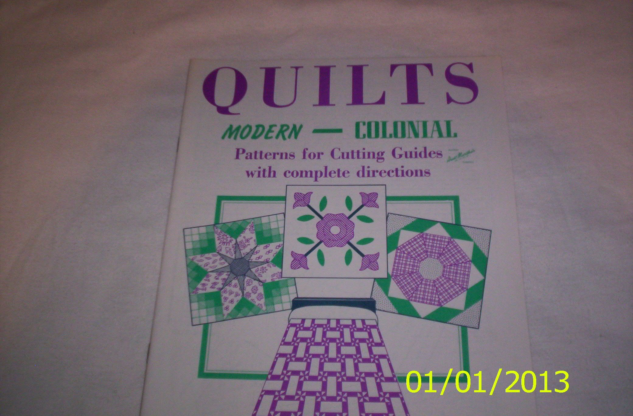 Quilts Modern - Colonial: Patterns for Cutting Guides with complete directions 15 pieced 4 applique. Aunt Martha's No. 3333