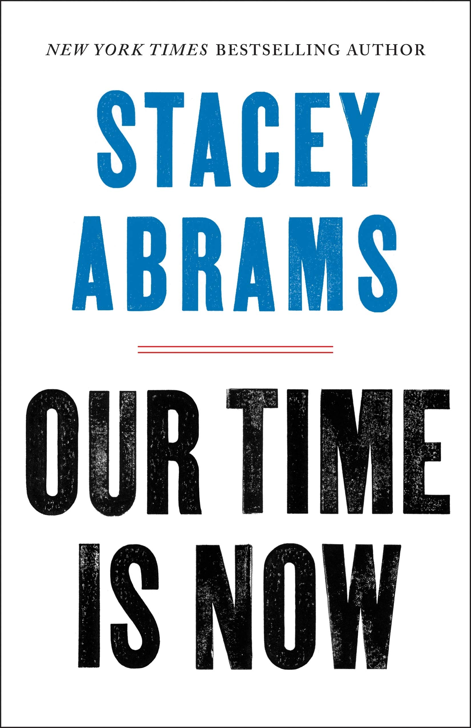 Image result for Our Time Is Now: Power, Purpose, and the Fight for a Fair America, by Stacey Abrams