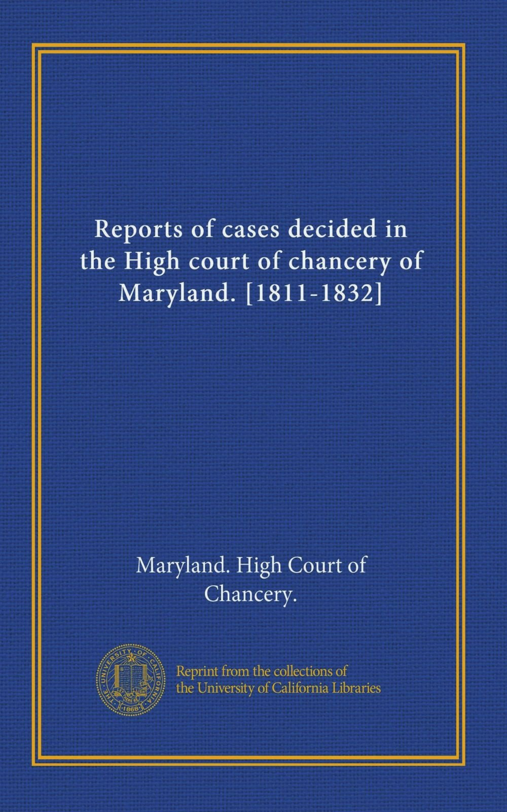 Download Reports of cases decided in the High court of chancery of Maryland. [1811-1832] (v.2) ebook