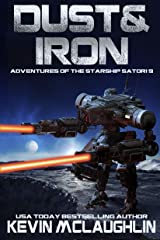Dust & Iron (Adventures of the Starship Satori Book 9) Kindle Edition