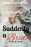 Suddenly a Bride (Across the Stars Book 1)
