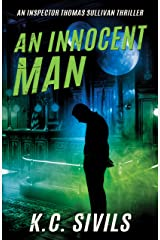 An Innocent Man: An Inspector Thomas Sullivan Thriller  - Hardboiled Noir From The Future (The Inspector Thomas Sullivan Thriller Series Book 4) Kindle Edition