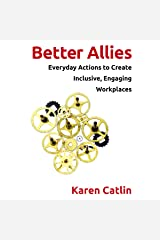 Better Allies: Everyday Actions to Create Inclusive, Engaging Workplaces Audible Audiobook
