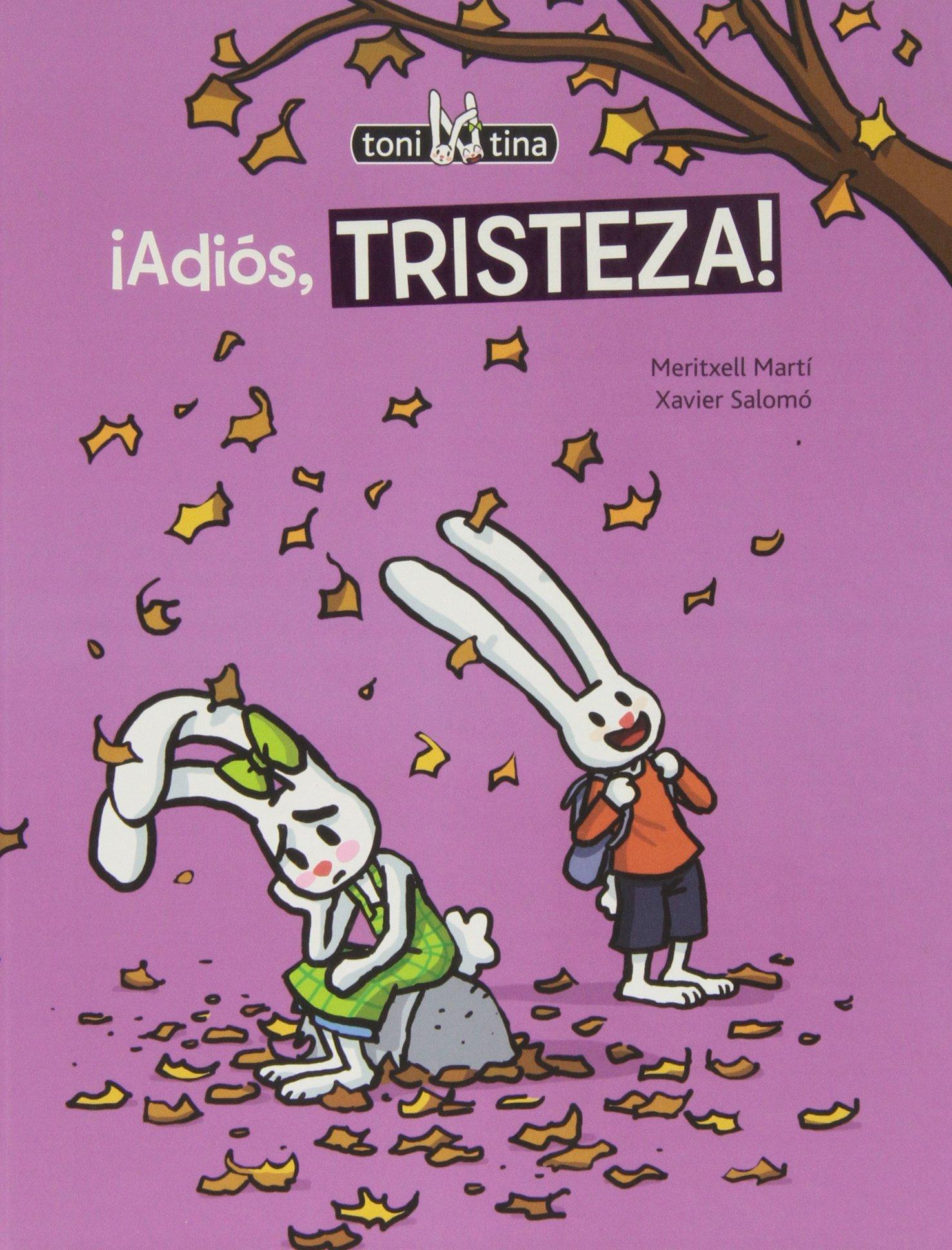 Adiós, tristeza! (Toni y Tina3): Amazon.es: Martí, Meritxell, Salomó, Xavier: Libros