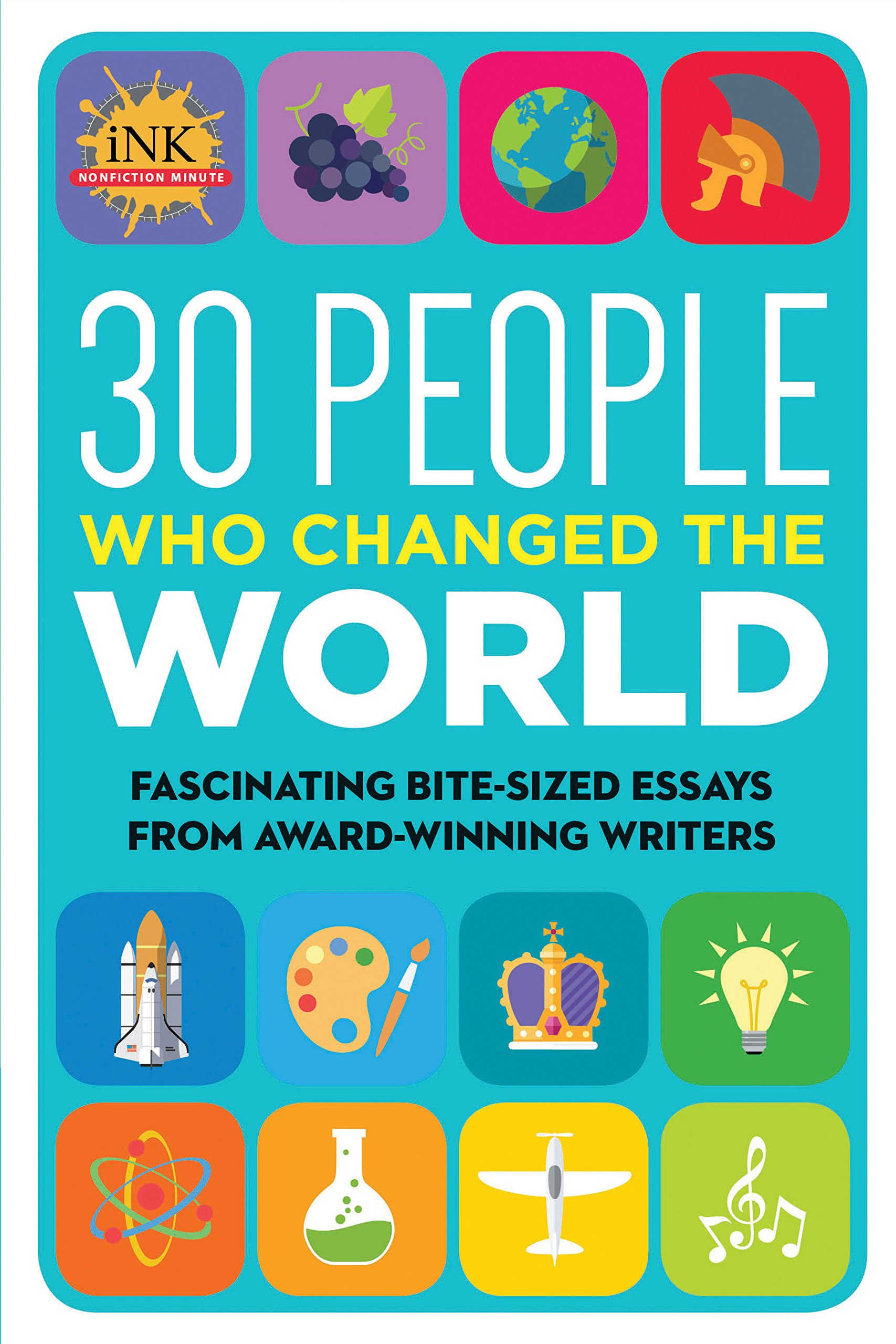 30 People Who Changed The World Fascinating Bite Sized Essays