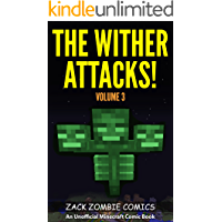 The Wither Attacks!: The Ultimate Minecraft Comic Book Volume 3 - (An Unofficial Minecraft Comic Book) book cover