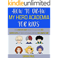 How To Draw My Hero Academia Characters: The Step by step Guide To Drawing 20 Super Cute My Hero Academia Figures In A…