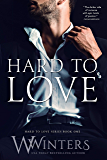 Hard to Love (Hard to Love series Book 1)