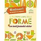 Il mio primo libro delle forme. Montessori: un mondo di conquiste. Ediz. a colori