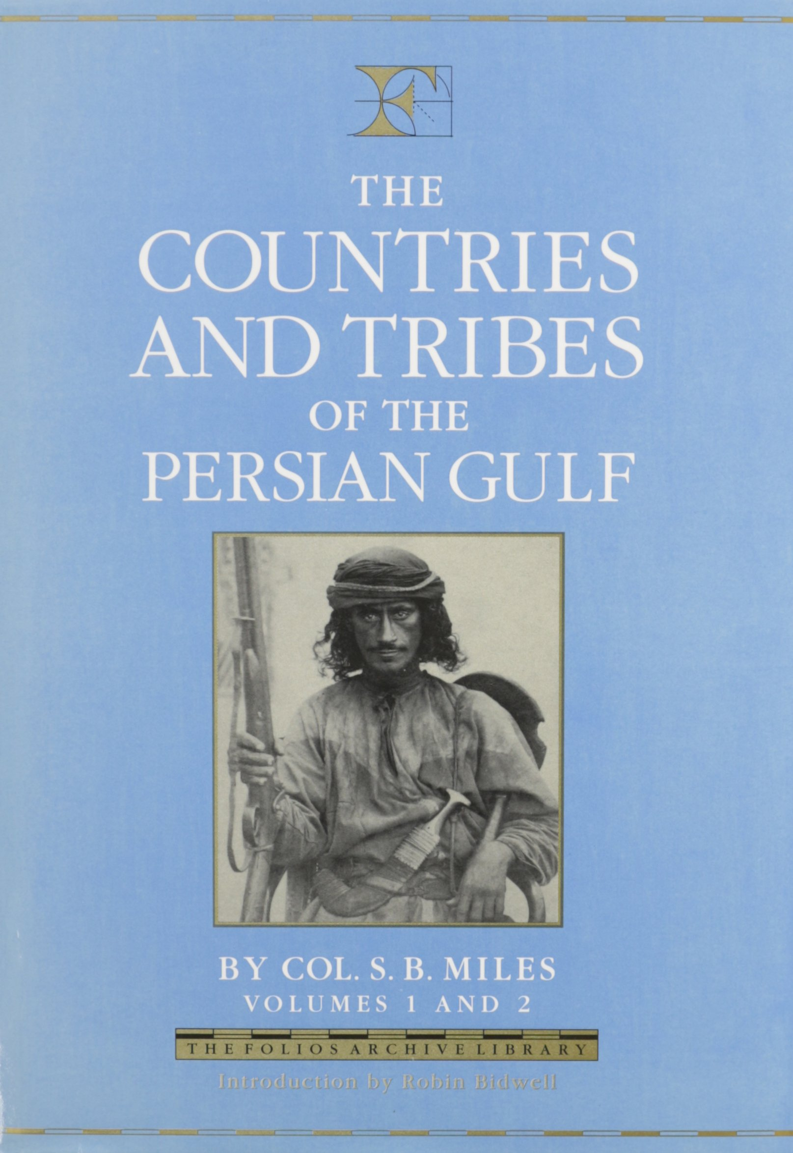 The Countries and Tribes of the Persian Gulf (Folios Archive Library)