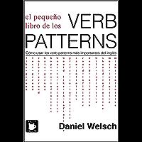 El Pequeño Libro de los Verb Patterns: Cómo usar los verb patterns más importantes del inglés