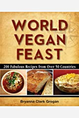 World Vegan Feast: 200 Fabulous Recipes From Over 50 Countries Paperback