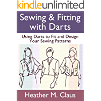 Sewing & Fitting with Darts: Using Darts to Fit and Design Your Sewing Patterns (Sew Far, Sew Good! Book 1) (English Edition)
