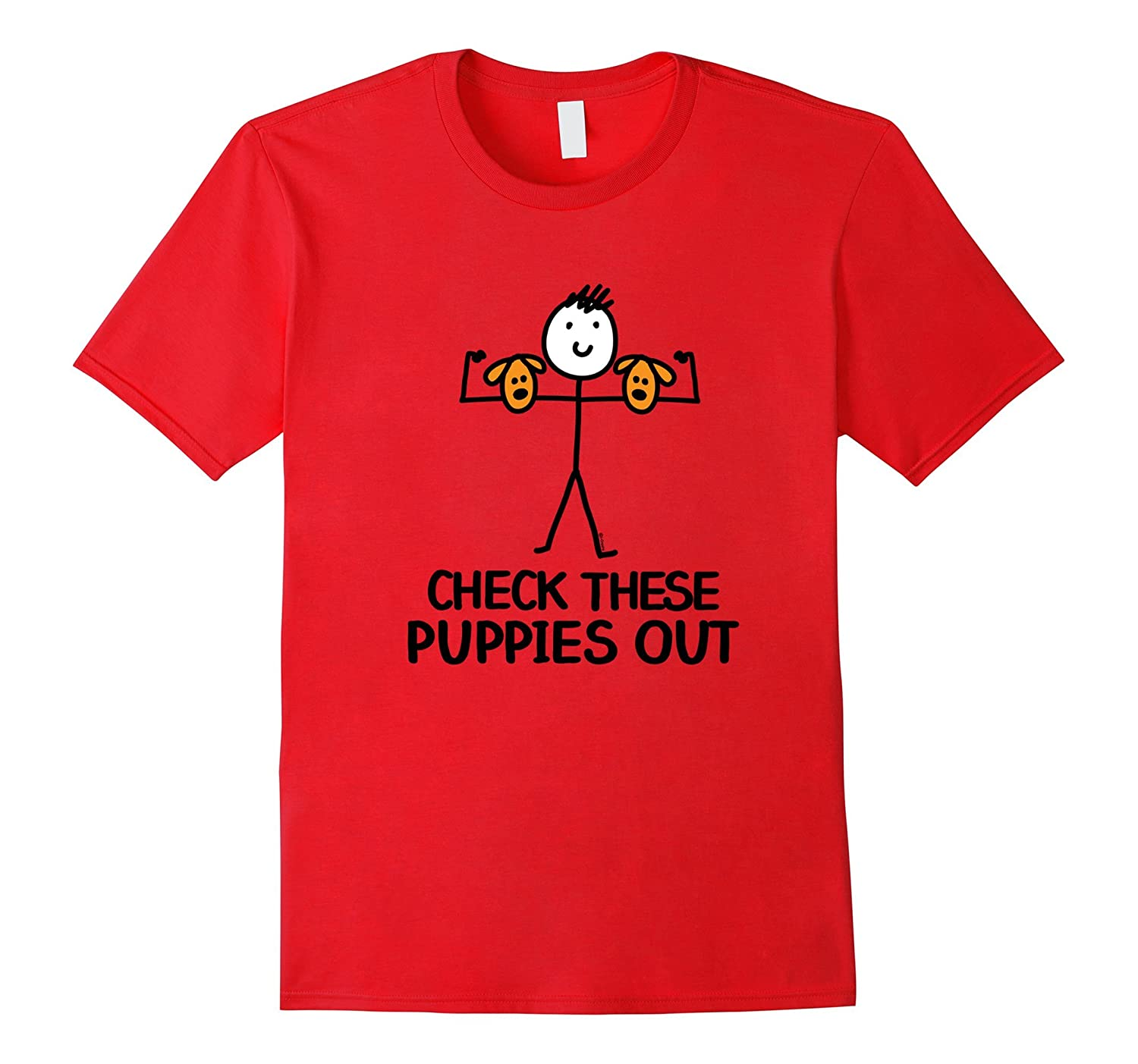 Check These Puppies Out Muscles Biceps Funny T-Shirt-TH