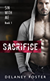 Sacrifice: Sin with Me: Book 1 (Sin with Me )