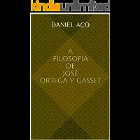 A Filosofia de José Ortega y Gasset