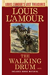 The Walking Drum (Louis L'Amour's Lost Treasures): A Novel Kindle Edition