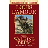 The Walking Drum (Louis L'Amour's Lost Treasures): A Novel