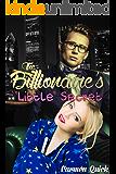 The Billionaire's Little Secret: Full Length Taboo DDLG Alpha Billionaire ABDL Forbidden Erotic Romance Novel