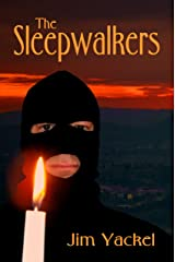 The Sleepwalkers (The Sleepwalkers by Jim Yackel Book 1) Kindle Edition