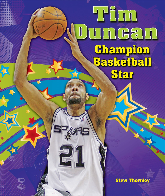 Read Online Tim Duncan: Champion Basketball Star (Sports Star Champions) PDF