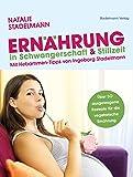 Ernährung in Schwangerschaft & Stillzeit: Mit Hebammen-Tipps von Ingeborg Stadelmann