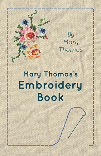 Mary Thomas's Embroidery Book (English Edition)