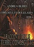 I Racconti delle terre conosciute - I prescelti di Eulasia - Serie 4 ( Il mago, Nella foresta)