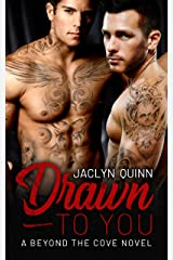 Drawn to You (A Beyond the Cove Novel Book 1) Kindle Edition