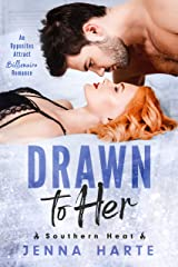 Drawn to Her: An Opposites Attract Billionaire Romance (Southern Heat Book 1) Kindle Edition