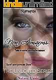 Non Amarmi: Tutto è come dovrebbe essere (The Unloved Series Vol. 2)