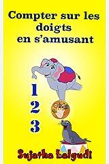 Livres pour enfants: Compter sur les doigts en s'amusant: Animaux pour enfant,Livres animaux pour enfant: de 3 à 5 ans (livres en Francais),Animaux livre ... pour les enfants t. 4) (French Edition) Kindle Edition